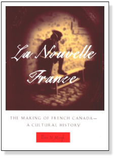 La Nouvelle France, The making of French Canada - A Cultural History
